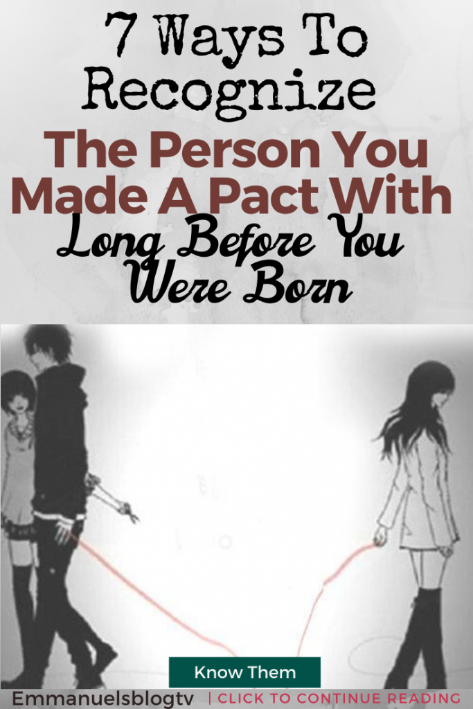 7 Ways To Recognize The Person You Made A Pact With Long Before You Were Born