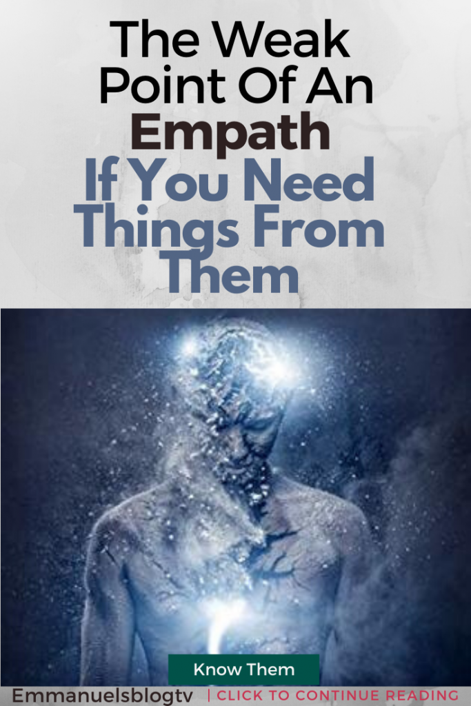 The Weak Point Of An Empath If You Need Things From Them