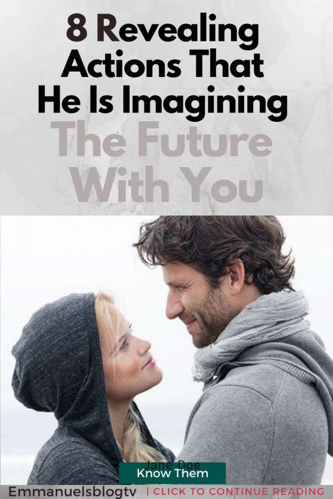 8 Revealing Actions That He Is Imagining The Future With You