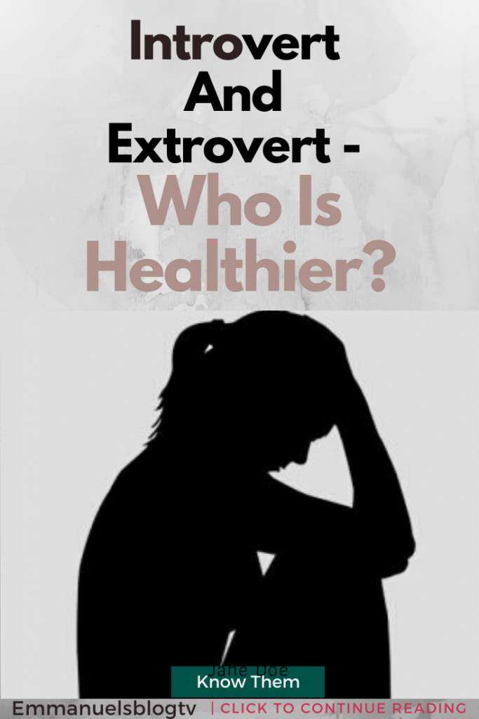 Introvert And Extrovert- Who Is Healthier?