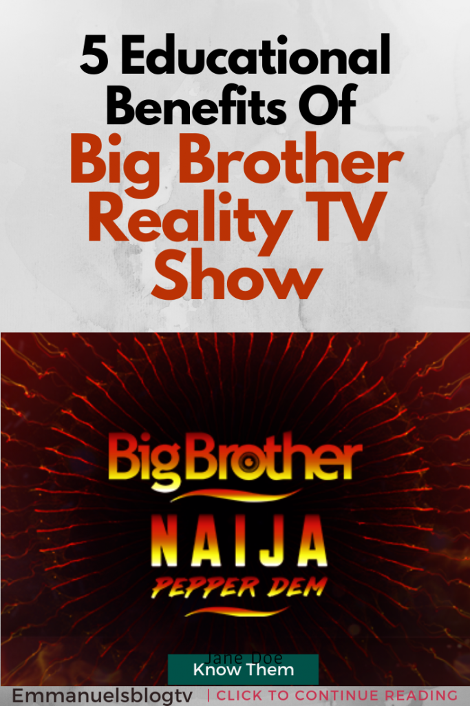 5 Educational Benefits Of Big Brother Reality TV Show