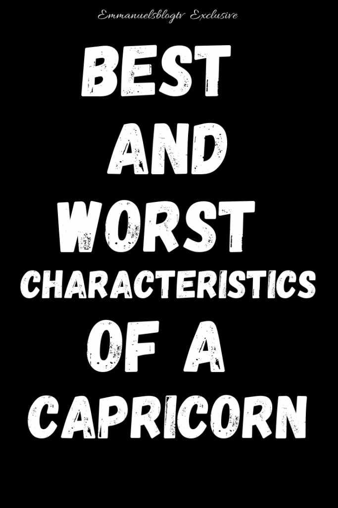 Best And Worst Characteristics Of A Capricorn