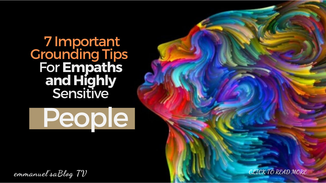 7 Important Grounding Tips For Empaths and Highly Sensitive People
