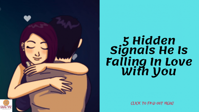 5 Hidden Signals He Is Falling In Love With You
