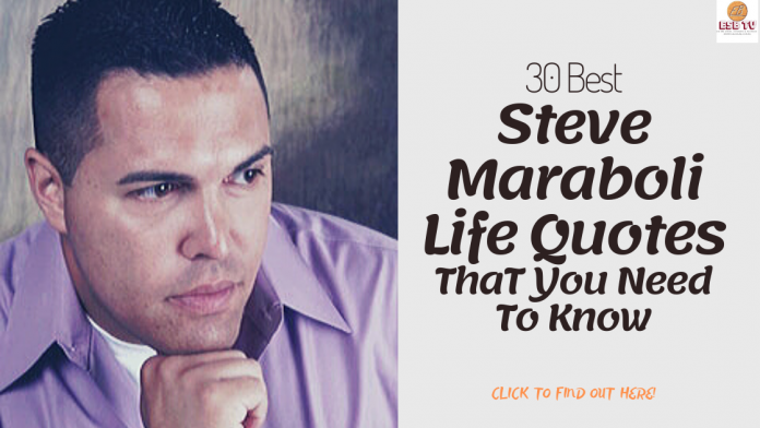 30 Best Steve Maraboli Life Quotes That You Need To Know