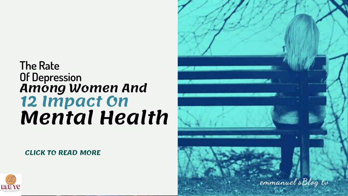The Rate Of Depression Among Women And Its Impact On Mental Health