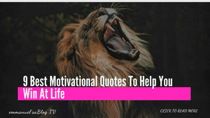 9 Best Motivational Quotes To Help You Win At Life