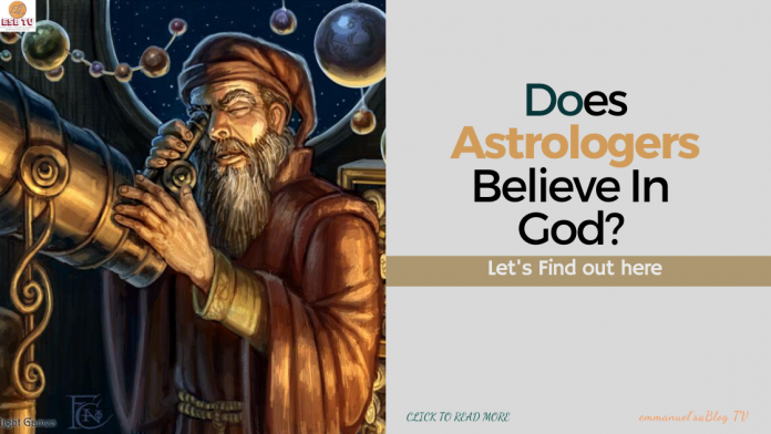 Does Astrologers Believe In God?