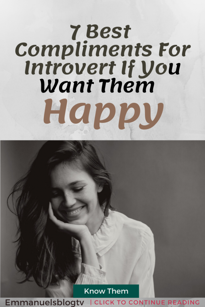 7 Best Compliments For Introvert If You Want Them Happy