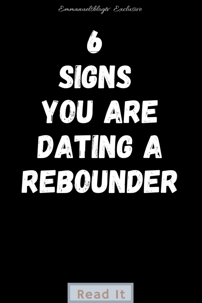 6 Signs You Are Dating A Rebounder