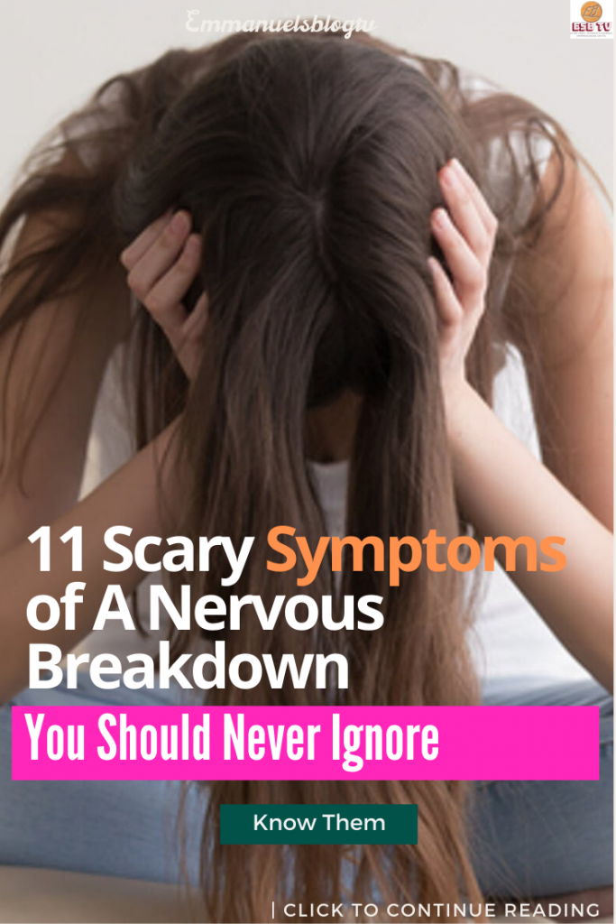 13 Scary Symptoms of A Nervous Breakdown You Should Never Ignore