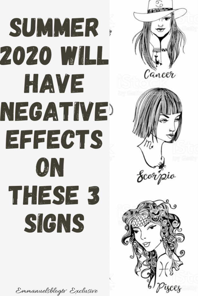 Summer 2020 Will Have Negative Effects On These 3 Signs