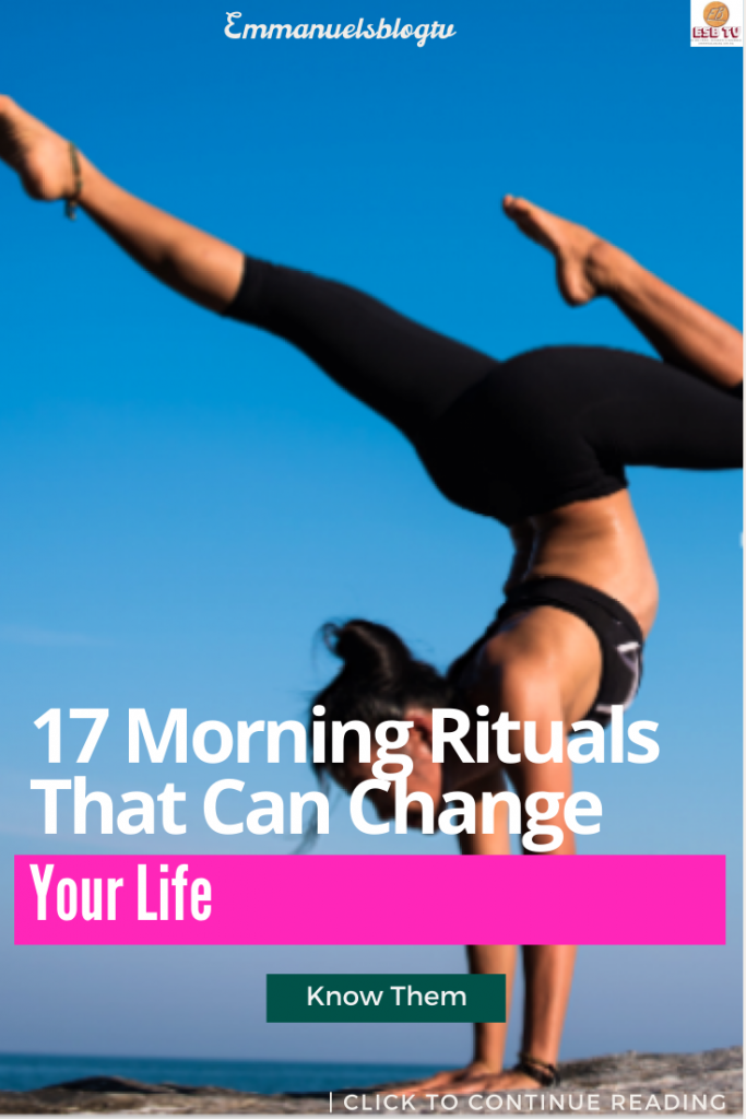 17 Morning Rituals That Can Change Your Life