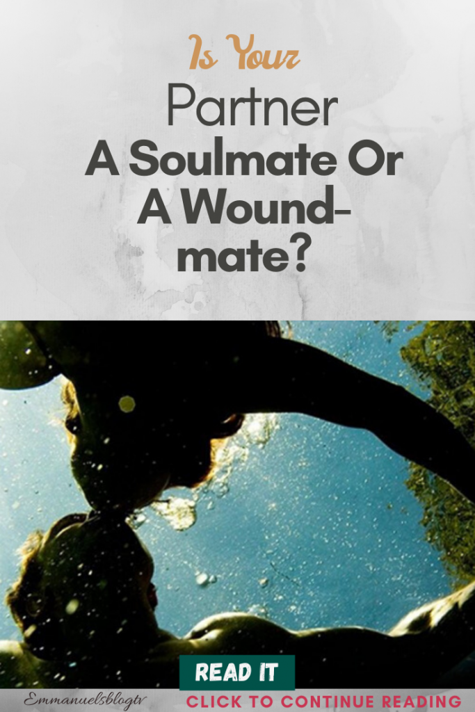 Is Your Partner A Soulmate Or A Wound-mate?