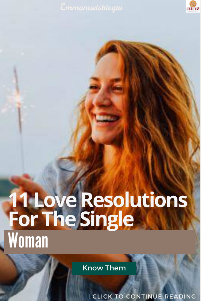 11 Love Resolutions For The Single Woman