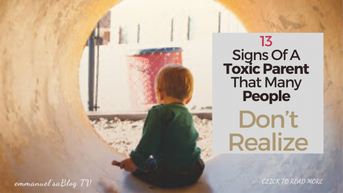 13 Signs Of A Toxic Parent That People Do Not Realise