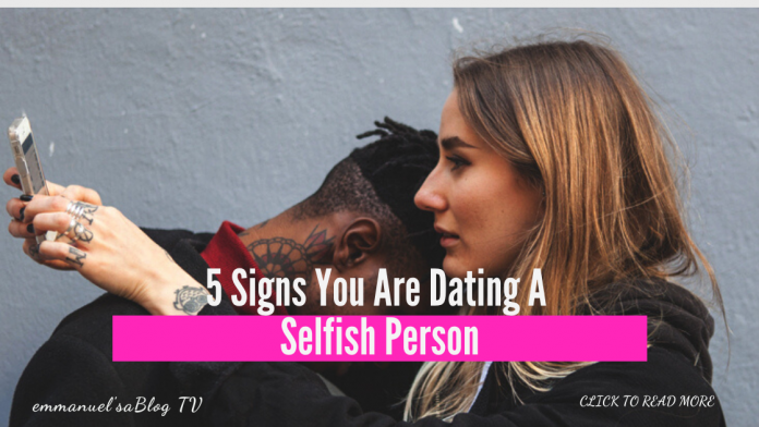 5 Signs You Are Dating A Selfish Person