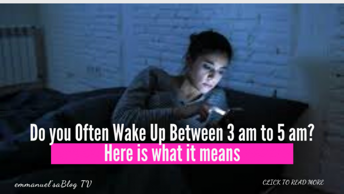 Do you Often Wake Up Between 3 am to 5 am? Here is what it means