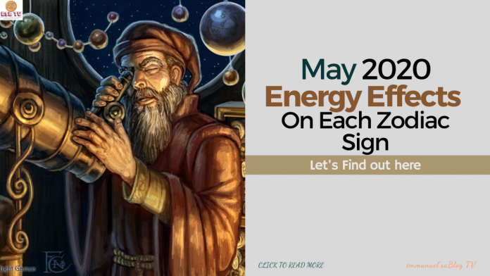 May 2020 Energy Effects On Each Zodiac Sign