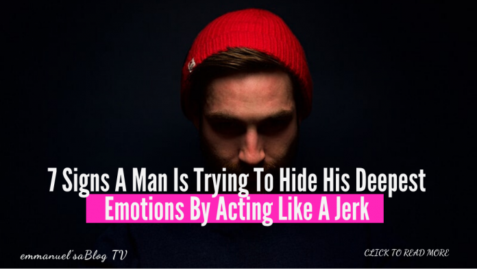 7 Signs A Man Is Trying To Hide His Deepest Emotions By Acting Like A JERK