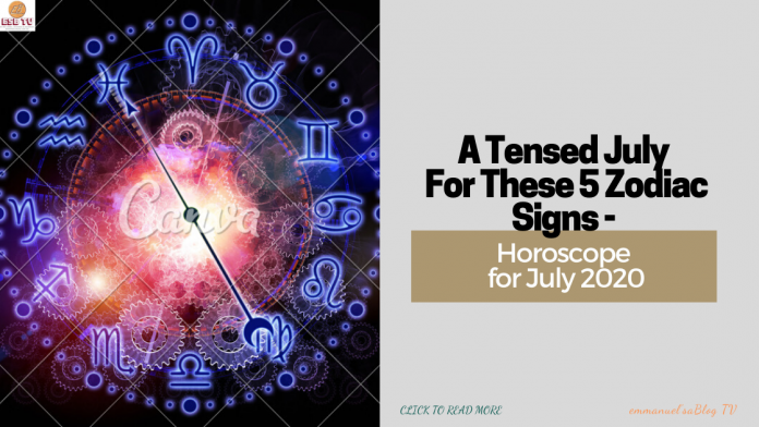 A Tensed July For These 5 Zodiac Signs - Horoscope for July 2020