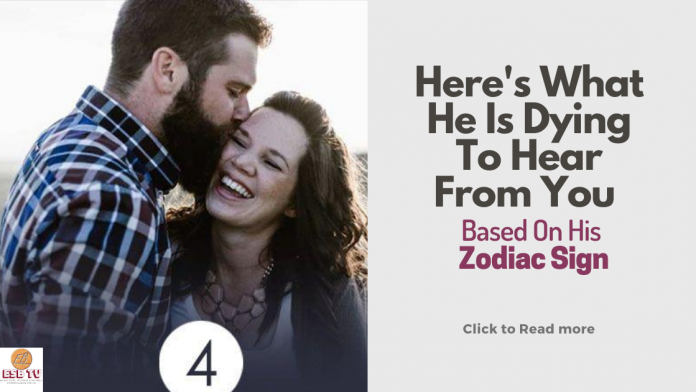Here's What He Is Dying To Hear From You Based On His Zodiac