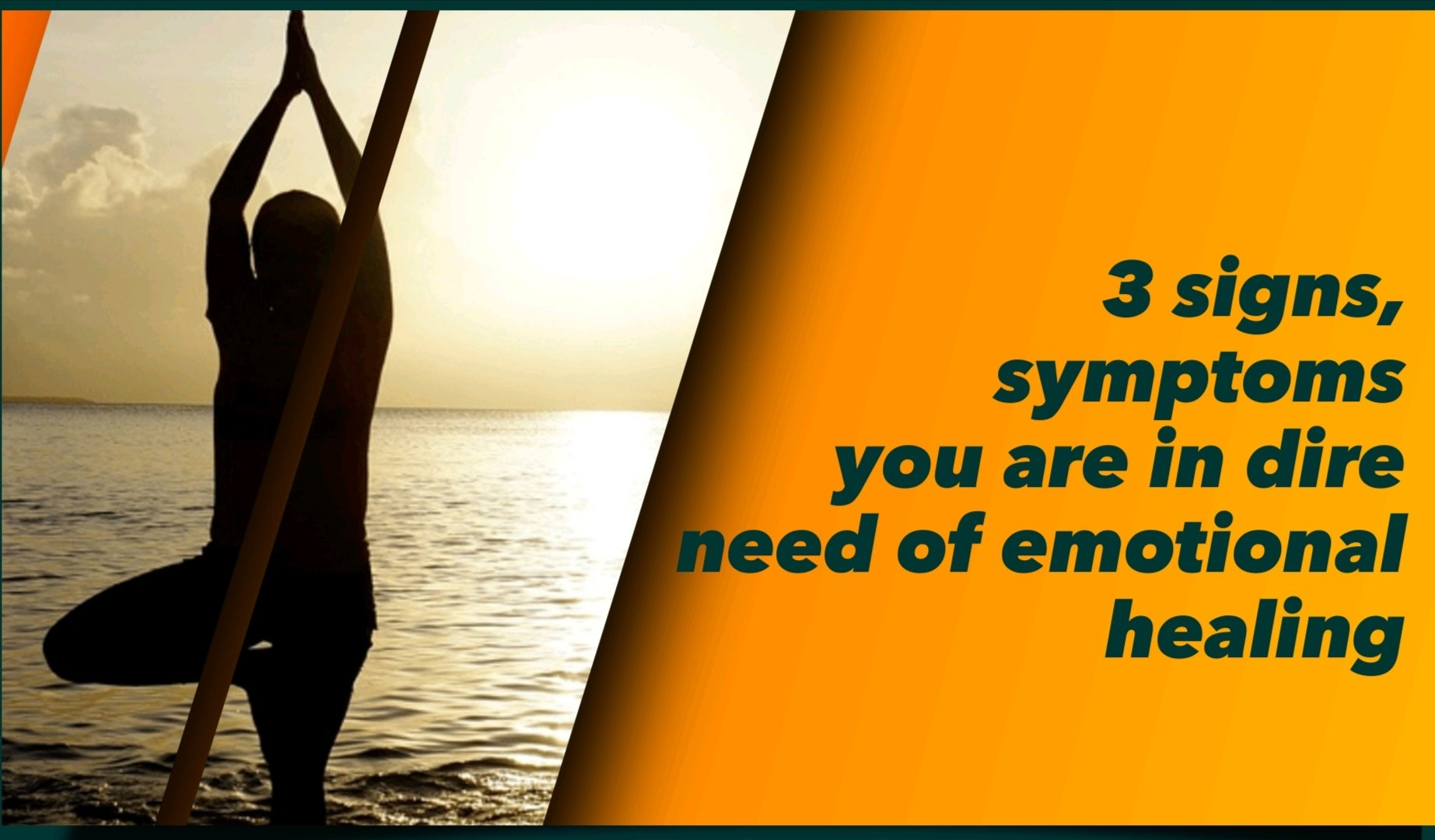 3 Signs, Symptoms You Are In Dire Need Of Emotional Healing