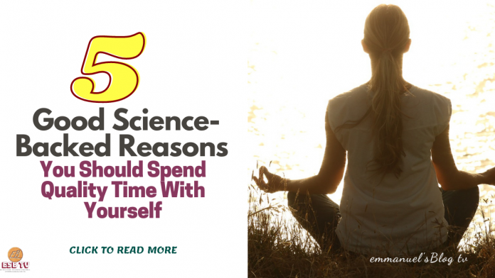5 Good Science-Backed Reasons You Should Spend Quality Time With Yourself