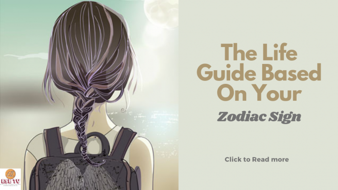 The Life Guide Based On your Zodiac Sign