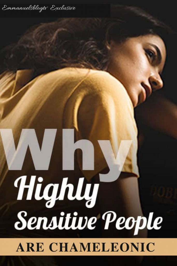 Why Very Sensitive People Are Chameleonic
