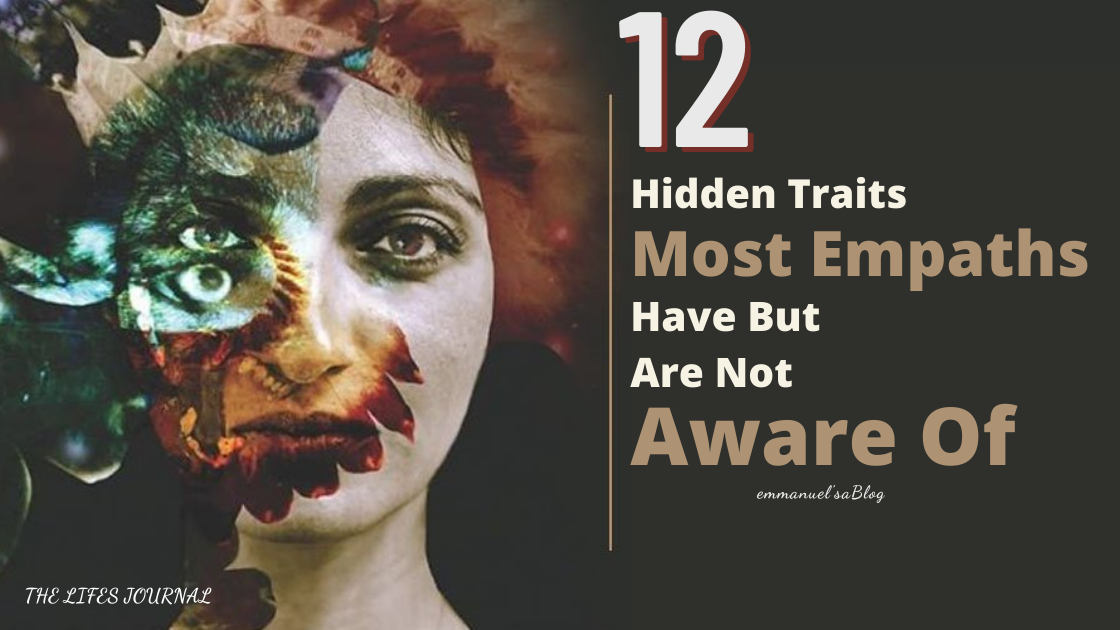 12 Hidden Traits Most Empaths Have But Are Not Aware Of
