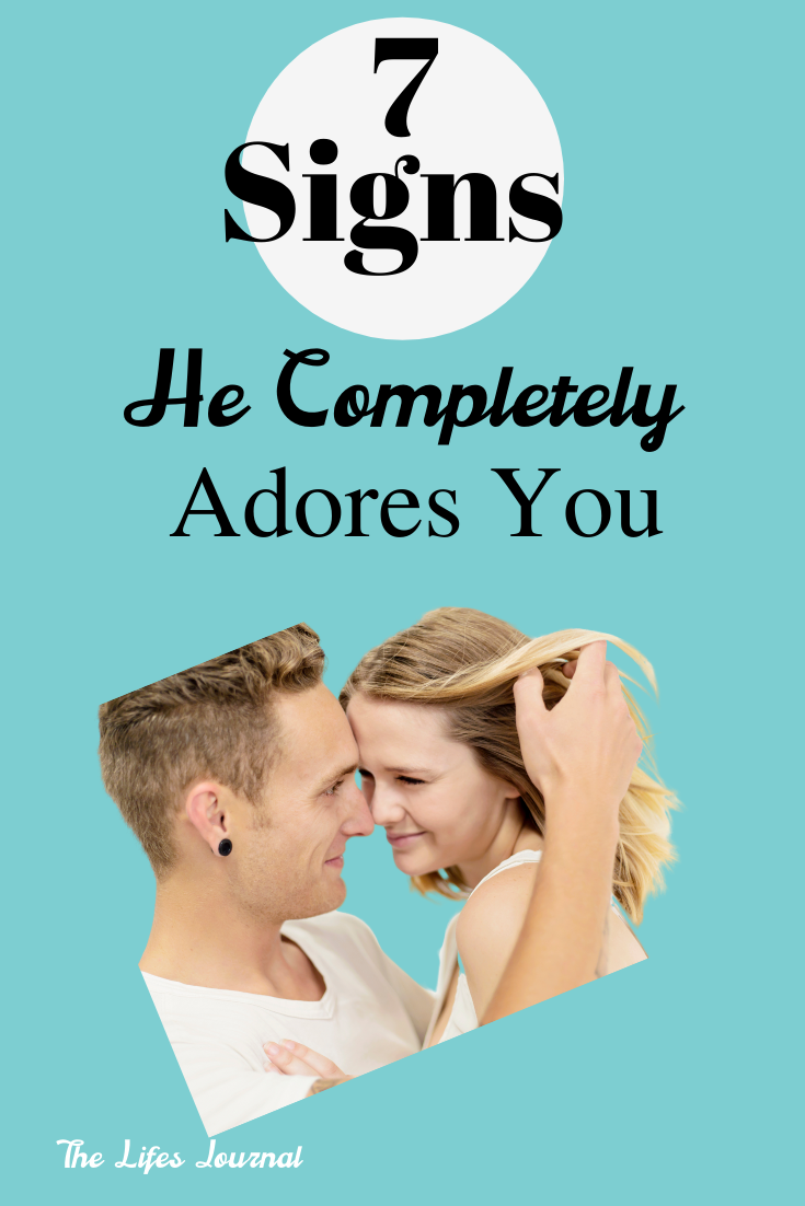7 Signs He Completely Adores You