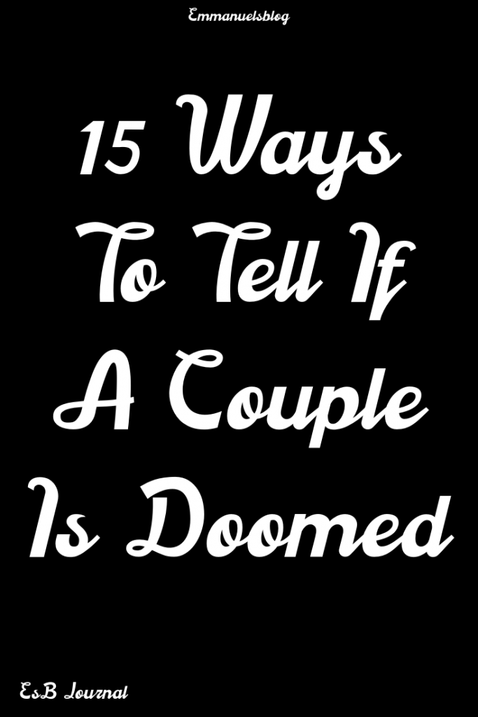 15 Ways To Tell If A Couple Is Doomed