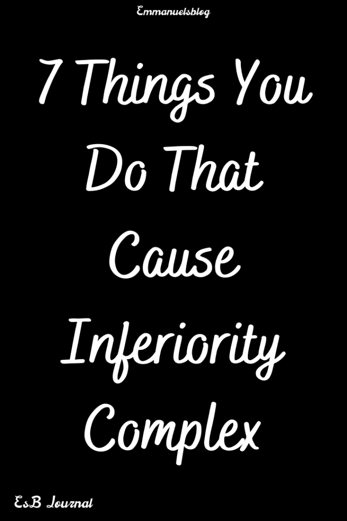 7 Things You Do That Cause Inferiority Complex