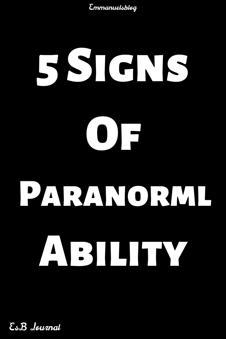 5 Signs Of Paranormal Ability